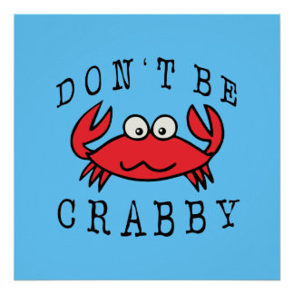 CRABBY CRAB POSTERS