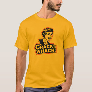Crack the wack T-Shirt