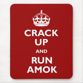 Crack Up and Run Amok Mouse Pad