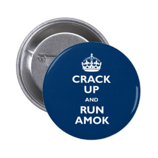 Crack Up and Run Amok Pinback Button