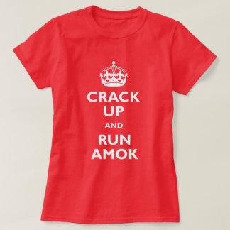 Crack Up & Run Amok Shirts