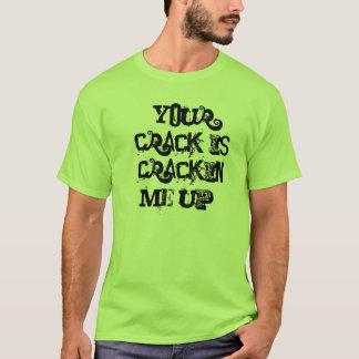 Crackin me up T-Shirt