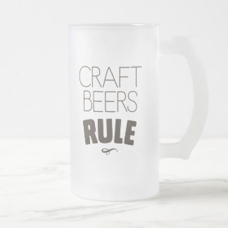 Craft Beers Rule Frosted Glass Beer Mug