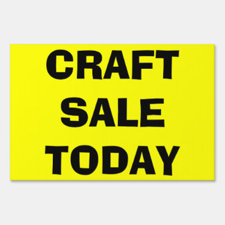 CRAFT SALE TODAY LAWN SIGN
