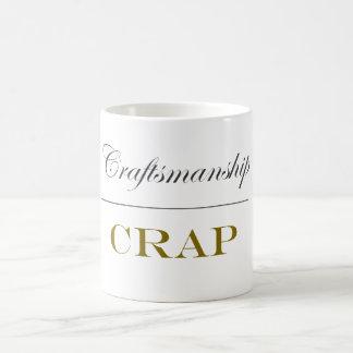 Craftsmanship Over Crap Mug
