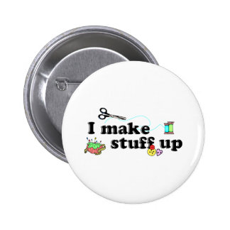 Crafty - I Make Stuff Up 2 Inch Round Button