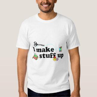 Crafty - I Make Stuff Up Tee Shirt