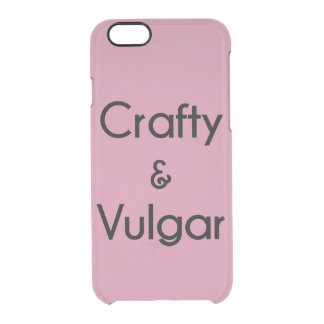 Crafty & Vulgar Clear iPhone 6/6S Case