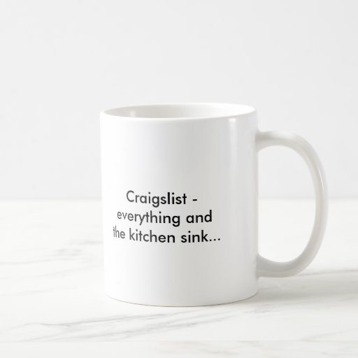 Craigslist - todo y el fregadero de cocina ...... tazas de café
