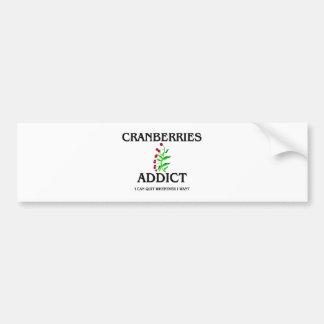 Cranberries Addict Car Bumper Sticker
