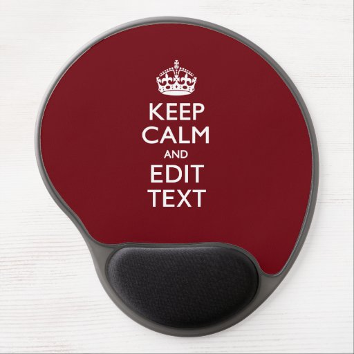 Cranberry Wine Burgundy Keep Calm and Your Text Gel Mouse Mats