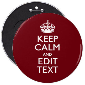 Cranberry Wine Burgundy Keep Calm Have Your Text Pinback Button