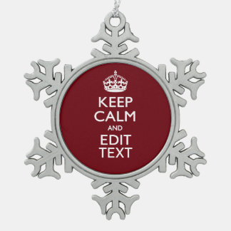 Cranberry Wine Burgundy Keep Calm Have Your Text Snowflake Pewter Christmas Ornament