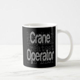Crane Operator Extraordinaire Coffee Mug
