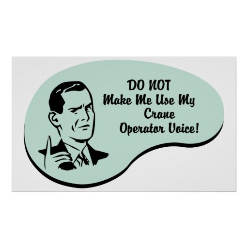 Crane Operator Voice Poster