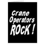 Crane Operators Rock! Greeting Card