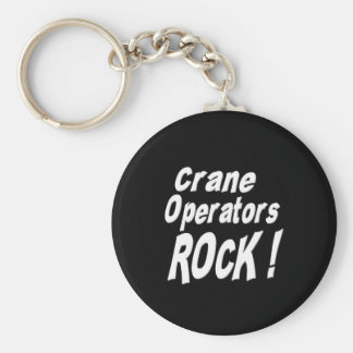 Crane Operators Rock! Keychain