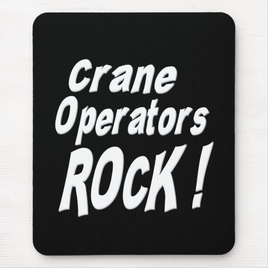Crane Operators Rock! Mousepad