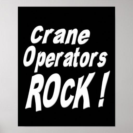Crane Operators Rock! Poster Print