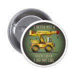 Crane Truck Operator Quote Button Pin