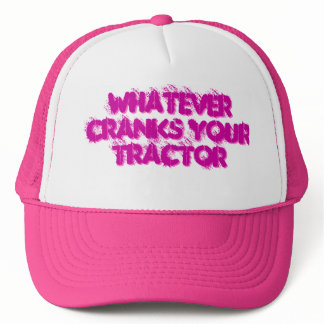 Crank your tractor Trucker Hat