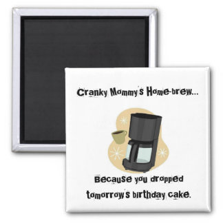 Cranky Mommy's Home-brew Magnet