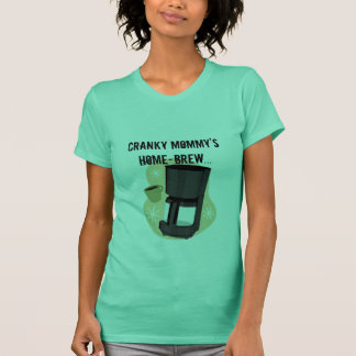 Cranky Mommy's Home-brew T-Shirt