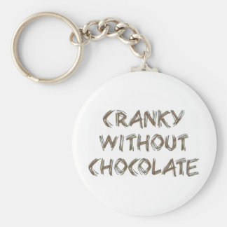 Cranky without Chocolate Keychain