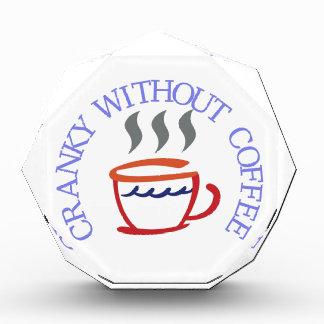Cranky without Coffee Acrylic Award