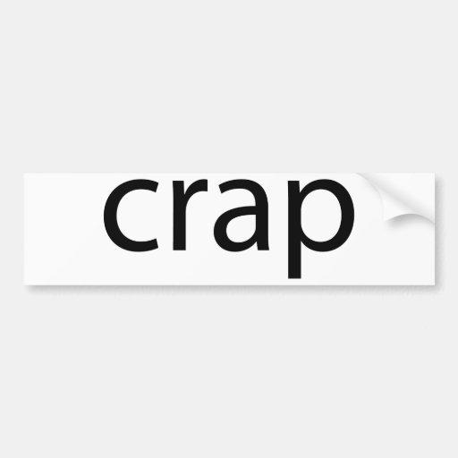 Crap Bumper Sticker