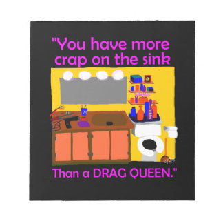 Crap on sink drag queen button notepad