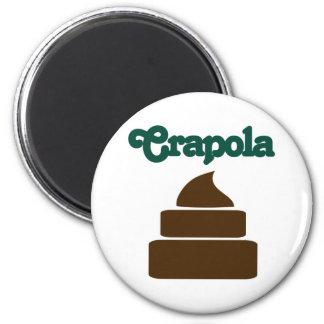 Crapola 2 Inch Round Magnet