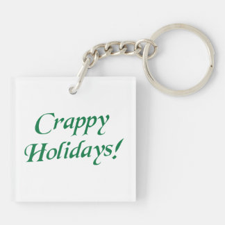 Crappy Christmas Happy Holidays Acrylic Keychains
