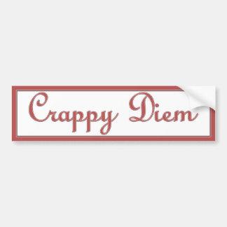 Crappy Diem Bumper Sticker Car Bumper Sticker