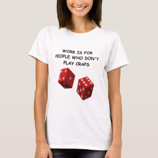 craps joke T-Shirt