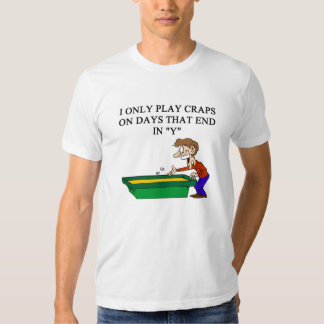 CRAPS shooter joke Shirt