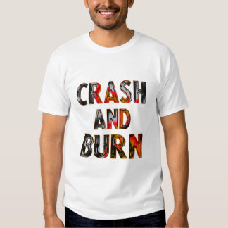 Crash and burn camisas