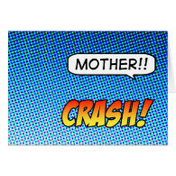 Crash! Mother's Day card