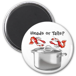 Crawfish Heads or Tails Magnet Magnet