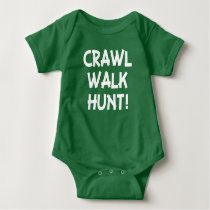 Crawl Walk Hunt funny baby boy shirt