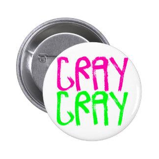 Cray Cray 2 Inch Round Button