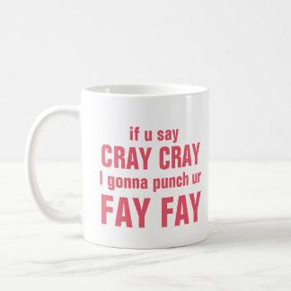 Cray Cray Fay Fay Coffee Mug