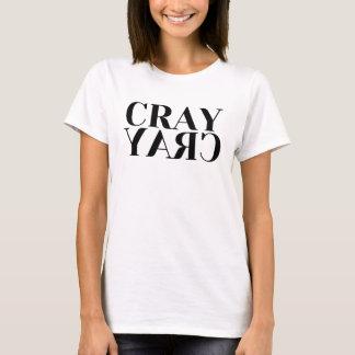 Cray Cray Ladies T-Shirt