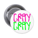 Cray Cray Pinback Buttons