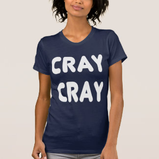 Cray Cray White Internet Memes T-Shirt
