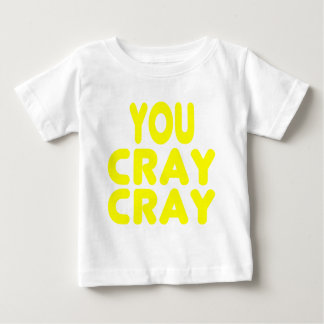 Cray Cray Yellow Internet Memes Baby T-Shirt