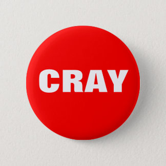 Cray in Red and White Pinback Button