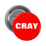Cray Pinback Buttons