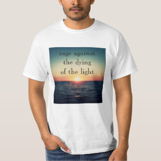 Craze against the dying or the light T-shirt