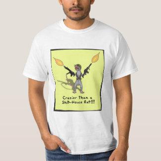 Crazier than a shit-house rat!!! T-Shirt